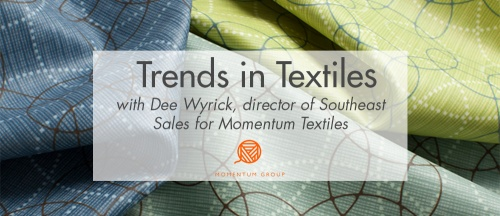 Q&A on Trends in Textiles with Dee Wyrick